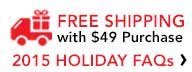 Free Shipping with $49 Purchase 2015 Holiday FAQs