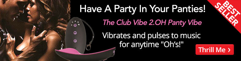 "The Club Vibe 2.OH Panty Vibe, Vibrates and pulses to music for anytime ""Oh's!"""