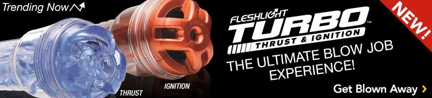 New! Fleshlight Turbo Masturbators - Thrust, Ignition. The ultimate blowjob experience. Shop now.